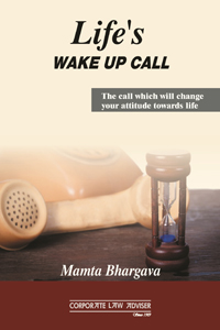 Life's Wake up call - a call which will change your attitude towards life